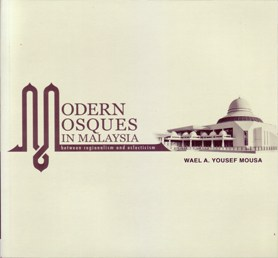 Morden Mosques In Malaysia Between Regionalism and Eclecticism