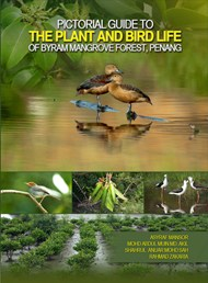 The Pictorial Guide to the Plant and Bird Life of Byram Mangrove Forest Penang